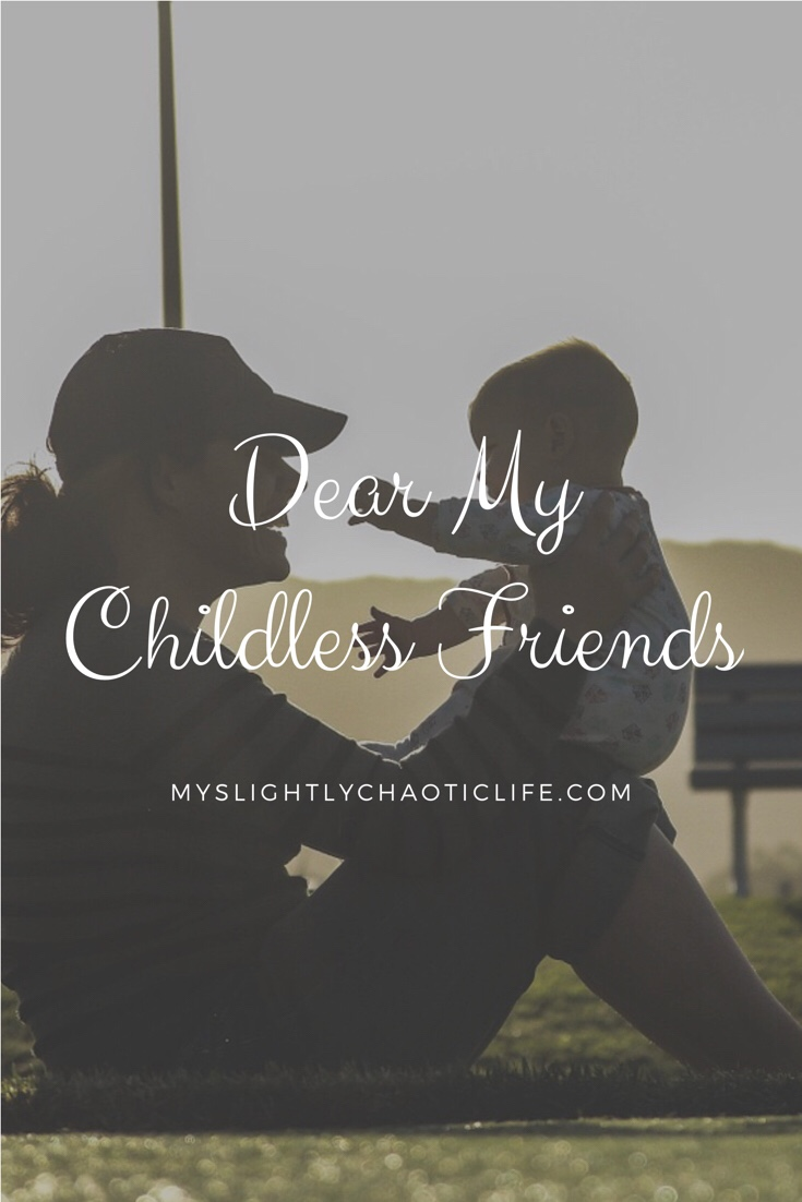 What I want my childless friends to know about being a mom. These friends are invaluable people to have in your life.