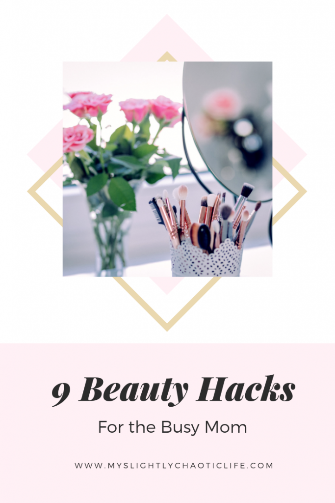 Looking for beauty tips and hacks for that busy mom life? Check out 9 beauty hacks for busy moms | Beauty Tips | Beauty Hacks | Busy Moms | Mom Life | Beauty | Makeup |