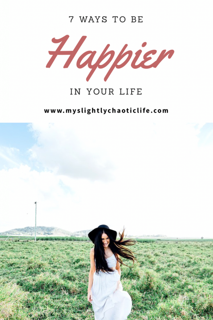 7 Ways to be Happier in your life. | Happiness | Happier Life |